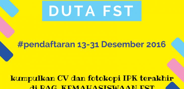 Membuka Pendaftaran Bagi Duta FST Periode 2017