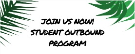 STUDENT OUTBOUND PROGRAM
